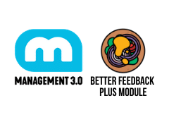 MANAGEMENT 3.0 PLUS MODULE: BETTER FEEDBACK